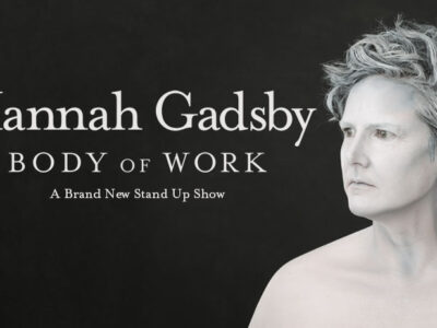 HANNAH GADSBY - Body of work